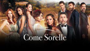 Come Sorelle stasera non va in onda: cambio programmazione per la serie turca